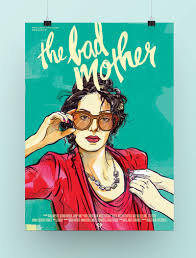 Bad Mothers The Bad Mother Pollinator Films Jacqui Oakley