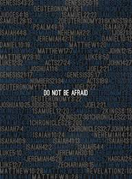 don t be afraid is written 365 times in the bible a daily reminder
