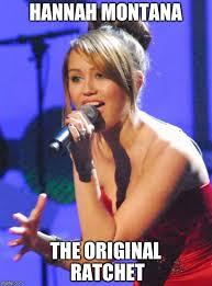 Hannah Montana Memes - hannah montana imgflip