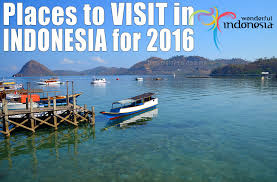 places to visit in indonesia for 2016 malaysia asia