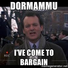 Groundhog Meme - groundhog day version dormammu i ve come to bargain know your meme