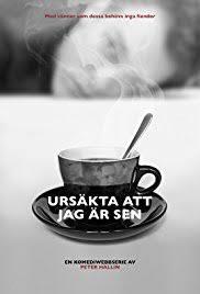 Seeking Teacup Imdb Ursäkta Att Jag är Sen Tv Series 2013 Imdb