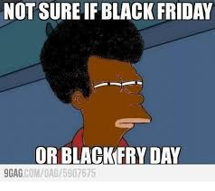 Fry Not Sure Meme - not sure if black friday or black fry day 9gag comgag 5907675 9gag