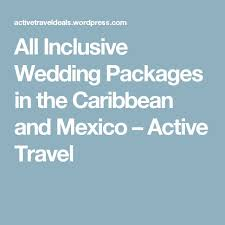 all inclusive wedding packages island best 25 all inclusive wedding packages ideas on all