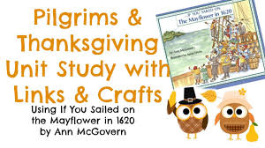 thanksgiving pilgrams pilgrims u0026 thanksgiving unit study with activity links and craft