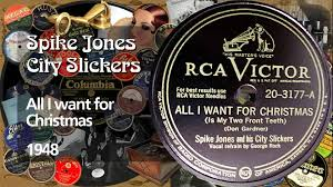 spike jones and his city slickers all i want for 1948