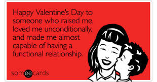 Happy Valentines Day Funny Meme - happy valentine s day to someone who raised me loved me