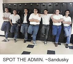 Sandusky Meme - ieirth spot the admin sandusky meme on me me