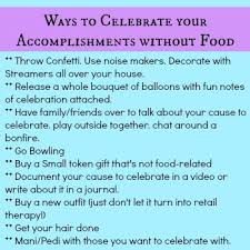 how to celebrate your accomplishments without food happy food
