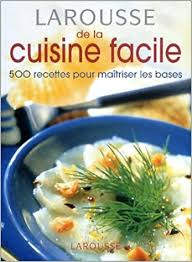 cuisine larousse larousse de la cuisine facile aude mantoux 9782035602473 amazon