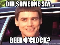 Beer O Clock Meme - did someone say beer o clock jim carrey dumb and dumber