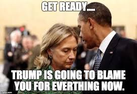 Blame Obama Meme - obama and hillary imgflip
