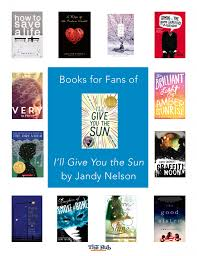 12 books for fans of i ll give you the sun by jandy nelson the hub
