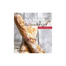 livre de cuisine cooking chef pains brioches autres recettes du boulanger