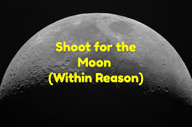 shoot for the moon within reason negotiation tactics cascade