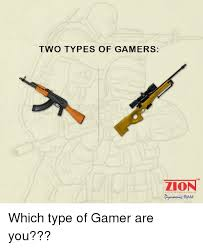Type Memes - 25 best memes about types of gamers types of gamers memes