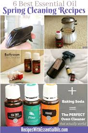 6 best essential oil spring cleaning recipes recipes with