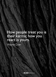 karma quote wallpaper wayne dyer quote how people treat you is their karma how you