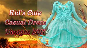 kid u0027s cute casual dress designs 2017 designer kids wear youtube