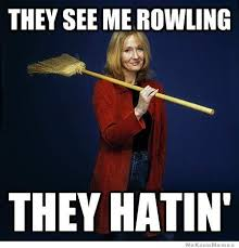 They See Me Rollin They Hatin Meme - they see me rowling they hatin weknowmemes