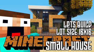 minecraft lets build hd small house 16x16 lot download youtube