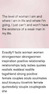 Positive Quotes Memes - the level of woman i am and where i am in life and where i m going i