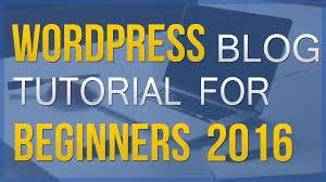 tutorial wordpress blog wordpress blog tutorial for beginners 2016 create wp site create