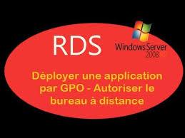autoriser bureau a distance rds windows server 2008 02 déployer application par gpo
