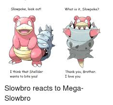 Slowbro Meme - slowpoke look out i think that shellder wants to bite you what is