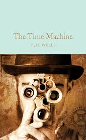 the time machine macmillan collector u0027s library h g wells