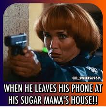 Sugar Momma Meme - sweets6969 when he leaves his phone at his sugar mama s house