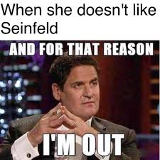 Im Out Meme - seinfeld meme for that reason im out on bingememe