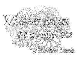 quote whatever you are be a good one quotes coloring pages