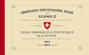 bureau des statistiques atlas graphique et statistique de la suisse 1914 2014