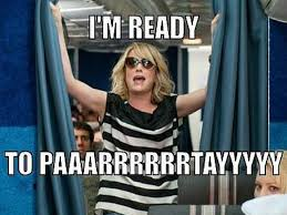 Funny Party Memes - emily hicks i m ready to paaarty with the best of them and i m