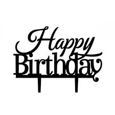 happy birthday cake topper acrylic cake topper happy birthday