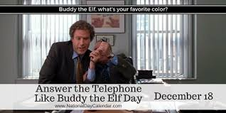 Telephone Meme - answer the telephone like buddy the elf day december 18
