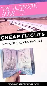 the ultimate guide on how to find cheap flights dang ultimate guide to cheap flights and travel hacking basics super
