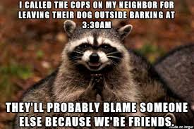 Dog Barking Meme - leave your dog out in the cold i call the cops meme on imgur