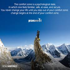 Life Begins When You Step Out Of Your Comfort Zone Change Begins At The End Of Your Comfort Zone Pravs World