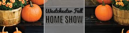 2017 fall westchester home show white plains home expo