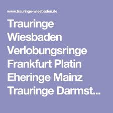 verlobungsring frankfurt trauringe wiesbaden verlobungsringe frankfurt platin eheringe