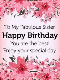 to my fabulous sister birthday flower card birthday u0026 greeting