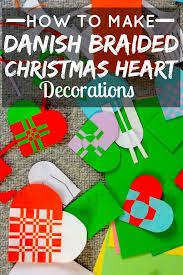 how to make danish braided christmas heart decorations u2014 sweet