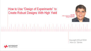 how to use u201cdesign of experiments u201d to create robust designs with