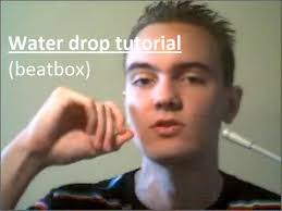 tutorial beatbox water drop dash beatbox tutorial water drop technique subtitles in