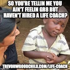 Meme Creator Brace Yourself - 8 best trevor life coach memes images on pinterest funniest