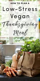 planning a vegan thanksgiving meal care2 healthy living