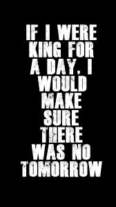 black king wallpaper 640x1136 king for a day saying iphone 5 wallpaper