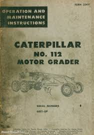 caterpillar 112 motor grader operators maintenance manual